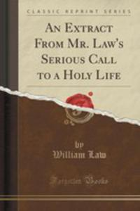 An Extract From Mr. Law's Serious Call To A Holy Life (Classic Reprint) - 2855174362
