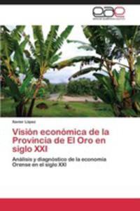 Vision Economica De La Provincia De El Oro En Siglo XXI - 2857083414