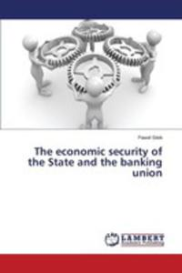 The Economic Security Of The State And The Banking Union - 2857257207