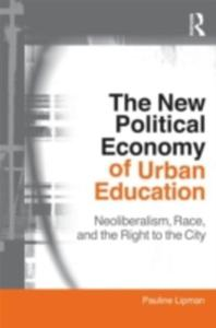 The New Political Economy Of Urban Education - 2849909325
