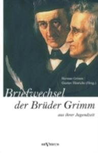 Briefwechsel Zwischen Jacob Und Wilhelm Grimm Aus Der Jugendzeit. Herausgegeben Von Herman Grimm Und Gustav Hinrichs - 2857179628