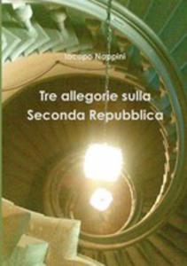 Tre Allegorie Sulla Seconda Repubblica - 2854835187