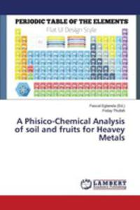 A Phisico-chemical Analysis Of Soil And Fruits For Heavey Metals - 2857257109