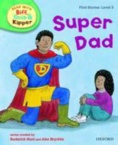 Oxford Reading Tree Read With Biff, Chip, And Kipper: First Stories: Level 3: Super Dad - 2839861877