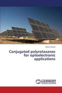 Conjugated Polyrotaxanes For Optoelectronic Applications - 2860686724