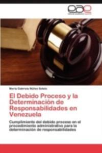 El Debido Proceso Y La Determinacion De Responsabilidades En Venezuela - 2857188647
