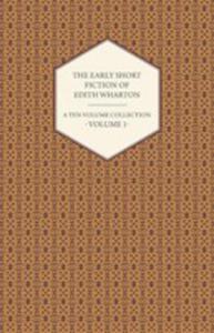 The Early Short Fiction Of Edith Wharton - A Ten-volume Collection - Volume 1 - 2854887520