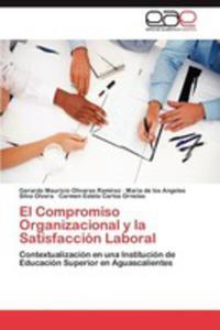 El Compromiso Organizacional Y La Satisfaccion Laboral - 2857176854