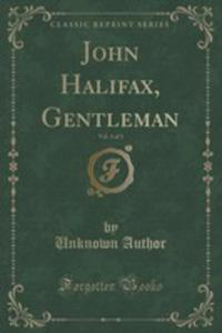 John Halifax, Gentleman, Vol. 3 Of 3 (Classic Reprint) - 2853066392