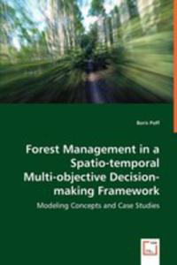 Forest Management In A Spatio - Temporal Multi - Objective Decision - Making Framework - 2857058746