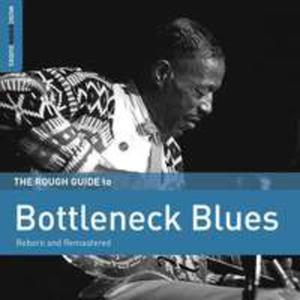 Rough Guide To Bottleneck Blues (Second Edition) - 2840339287