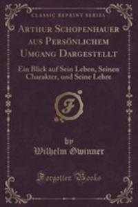 Arthur Schopenhauer Aus Persönlichem Umgang Dargestellt - 2854759487