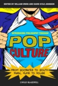 Introducing Philosophy Through Pop Culture - 2845347987