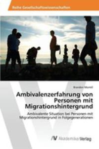 Ambivalenzerfahrung Von Personen Mit Migrationshintergrund - 2860782179