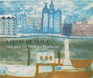 A Sense Of Place: The Art Of Helena Markson - 2845365863