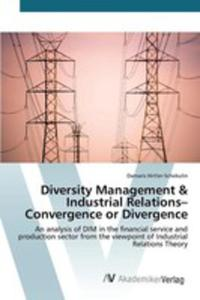 Diversity Management & Industrial Relations- Convergence Or Divergence - 2857255426