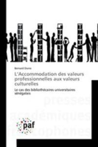 L'accommodation Des Valeurs Professionnelles Aux Valeurs Culturelles - 2860704554