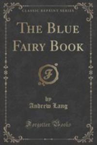 The Blue Fairy Book (Classic Reprint) - 2852960081