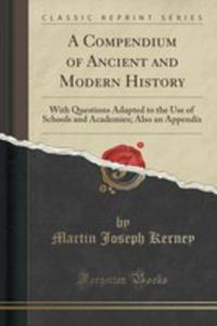 A Compendium Of Ancient And Modern History - 2852864639
