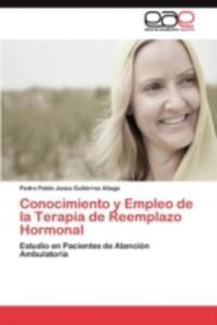 Conocimiento Y Empleo De La Terapia De Reemplazo Hormonal - 2860369125