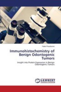 Immunohistochemistry Of Benign Odontogenic Tumors - 2860654489