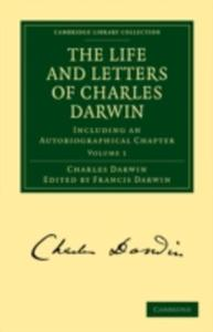 The Life And Letters Of Charles Darwin: Volume 1 - 2849500657
