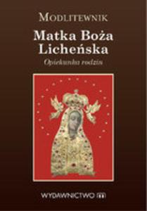 Modlitewnik. Matka Boża Licheńska