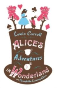 Alice's Adventures In Wonderland And Through The Looking Glass - 2839992290