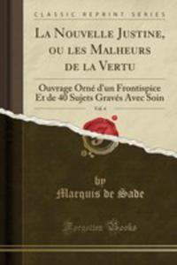 La Nouvelle Justine, Ou Les Malheurs De La Vertu, Vol. 4 - 2855780376