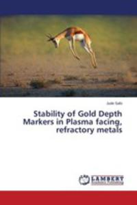 Stability Of Gold Depth Markers In Plasma Facing, Refractory Metals - 2857250816