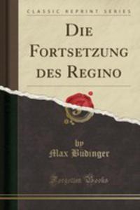 Die Fortsetzung Des Regino (Classic Reprint) - 2854845127