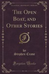 The Open Boat, And Other Stories (Classic Reprint) - 2852911415