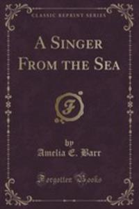 A Singer From The Sea (Classic Reprint) - 2852853511