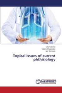 Topical Issues Of Current Phthisiology - 2860621650