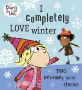 Charlie And Lola: I Completely Love Winter - 2840028517