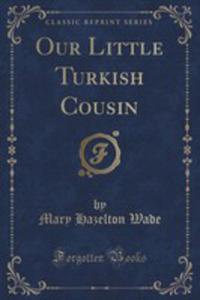 Our Little Turkish Cousin (Classic Reprint) - 2855696535
