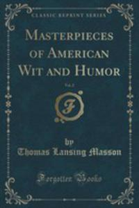 Masterpieces Of American Wit And Humor, Vol. 2 (Classic Reprint) - 2853993521