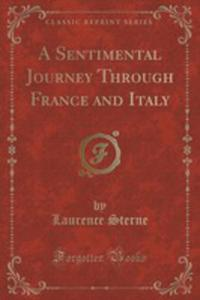 A Sentimental Journey Through France And Italy (Classic Reprint) - 2852887516