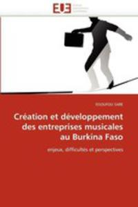 Creation Et Developpement Des Entreprises Musicales Au Burkina Faso - 2857186120