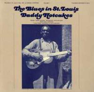 The Blues In St. Louis, Vol. 1: Daddy Hotcakes - 2839708484