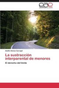 La Sustraccion Interparental De Menores - 2870833101