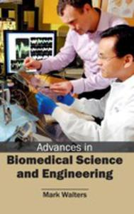 Advances In Biomedical Science And Engineering - 2852926705