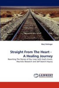 Straight From The Heart - A Healing Journey - 2857077453