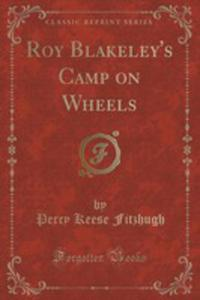 Roy Blakeley's Camp On Wheels (Classic Reprint) - 2854799525