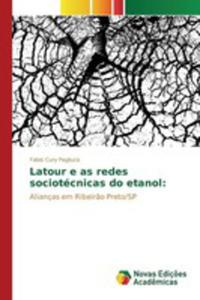 Latour E As Redes Sociotécnicas Do Etanol - 2857264963