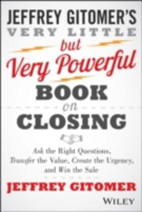 The Ask The Right Questions, Transfer The Value, Create The Urgency, And Win The Sale - 2840139567