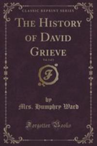 The History Of David Grieve, Vol. 3 Of 3 (Classic Reprint) - 2854718097