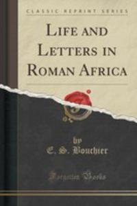 Life And Letters In Roman Africa (Classic Reprint) - 2852902612