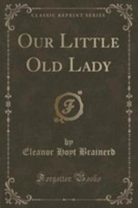 Our Little Old Lady (Classic Reprint) - 2854694556