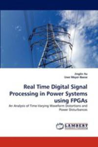 Real Time Digital Signal Processing In Power Systems Using Fpgas - 2857107814